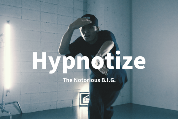 「BEAT SOLDIER」の大空によるダンスコレオムービーを公開。 / Hypnotize – The Notorious B.I.G choreographed by 大空 from BEAT SOLDIER